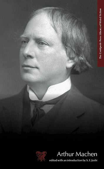 Image for THE CENTIPEDE PRESS LIBRARY OF WEIRD FICTION: ARTHUR MACHEN