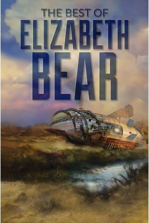 Image for THE BEST OF ELIZABETH BEAR